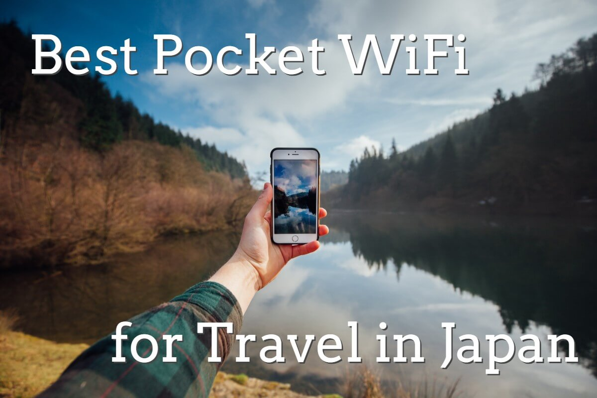 Compare the Top 7 Pocket WiFi Rental for Japan Travel 2021